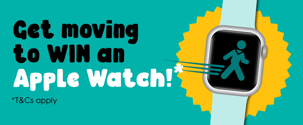 Get moving to WIN an Apple watch, terms and conditions apply